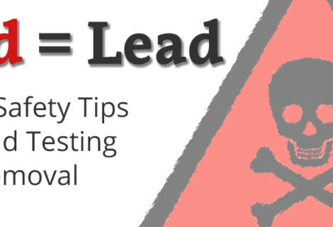 Safety Tips for Lead Testing & Removal