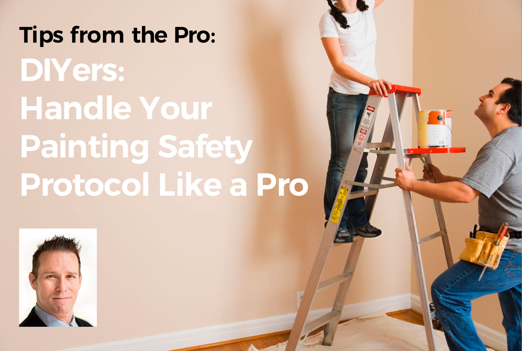 DIYers – Handle Your Painting Safety Protocol Like a Pro